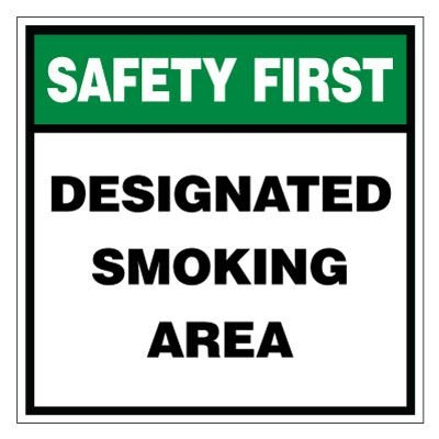 Safety First Designated Smoking Area Sign