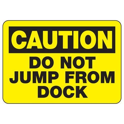 Caution Do Not Jump From Dock - Industrial Shipping and Receiving Signs