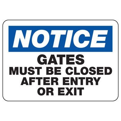 Notice Gates Must Be Closed - Industrial Shipping and Receiving Signs