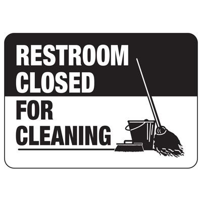 Facility Reminder Signs - Restroom Closed For Cleaning