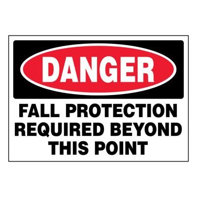 Ultra-Stick Signs - Danger Fall Protection Required