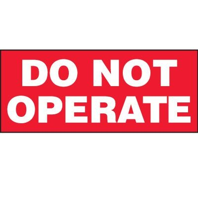Do Not Operate Label