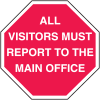All Visitors Must Report Main Office Security Stop Signs