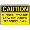 OSHA Caution Signs - Chemical Storage Area Authorized Personnel Only