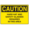 OSHA Caution Signs - Hard Hat And Safety Glasses Required In This Area