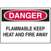 Chemical & HazMat Signs - Flammable Keep Heat And Fire Away