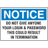 Notice Computer Security Signs - Do Not Give Anyone Your Login and Password