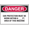 Danger Signs - Ear Protection Must Be Worn Within A___ft. Area Of This Machine