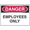 Danger Signs - Employees Only