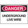 Danger Signs - Underground Live Wire