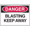 OSHA Danger Signs - Blasting Keep Away