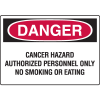 OSHA Danger Signs - Cancer Hazard Authorized Personnel Only No Smoking Or Eating