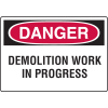 OSHA Danger Signs - Demolition Work In Progress