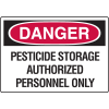 Danger Signs - Pesticide Storage Authorized Personnel Only