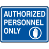Extra Large Heavy Duty Facility Signs- Authorized Personnel Only