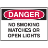 Harsh Condition OSHA Signs - Danger - No Smoking Matches Open Lights