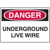 Harsh Condition OSHA Signs - Danger - Underground Live Wire
