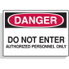 Fiberglass OSHA Sign - Danger - Do Not Enter Authorized Personnel Only