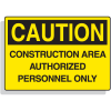 Fiberglass OSHA Sign - Caution - Construction Area Authorized Personnel