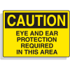 Fiberglass OSHA Sign - Caution - Eye And Ear Protection Required