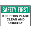 OSHA Informational Signs - Safety First Keep This Place Clean