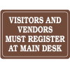 Interior Decor Security Signs - Visitors and Vendors Must Register At Main Desk