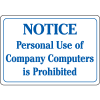 Interior Decor Security Signs - Notice Personal Use of Company Computers is Prohibited