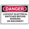 Lockout Signs- Lockout Electrical Switches Before Working On Machinery