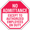 No Admittance Except To Authorized Employees On Duty Stop Signs