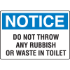 OSHA Notice Signs - Notice Do Not Throw Any Rubbish Or Waste In Toilet