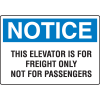 OSHA Notice Signs - This Elevator Is For Freight Only