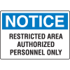 OSHA Notice Signs - Notice Restricted Area Authorized Personnel Only