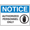 OSHA Notice Signs - Notice Authorized Personnel Only