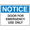OSHA Notice Signs - Notice Door For Emergency Use Only