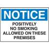 OSHA Notice Signs - Notice Positively No Smoking Allowed On These Premises