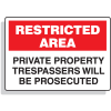 Restricted Area Signs - Private Property Trespassers Will Be Prosecuted