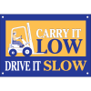Carry It Low, Drive It Slow Safety Slogan Wallcharts