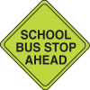 School Safety Signs - School Bus Stop Ahead