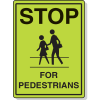 School Safety Signs - Stop for Pedestrians