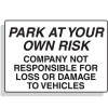 Park At Your Risk Not Responsible Security Signs