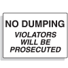 No Dumping Violators Will Be Prosecuted Security Signs