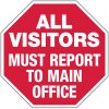 All Visitors Must Report To Main Office No Admittance Stop Signs