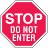 Stop Do Not Enter In Plant Traffic Stop Signs