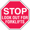 Stop Look Out For Forklifts In Plant Traffic Stop Signs