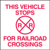 This Vehicle Stops For Railroad Crossings Truck Safety Signs