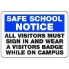 All Visitors Must Sign In And Wear A Visitors Badge - Safe School Notice Signs