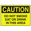 OSHA Caution Signs - Do Not Smoke Eat Or Drink In This Area