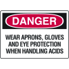 Danger Signs - Wear Aprons, Gloves And Eye Protection When Handling Acids
