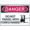 OSHA Danger Signs - Do Not Travel With Forks Raised