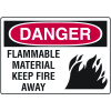 Danger Signs - Flammable Material Keep Fire Away